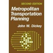 Metropolitan Transportation Planning by John W. Dickey