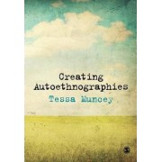Creating Autoethnographies by Tessa Muncey