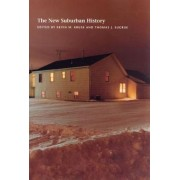 The New Suburban History by Kevin M. Kruse