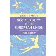 Social Policy in the European Union 2007 by Linda Hantrais