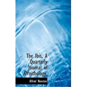 The Ibis, a Quarterly Journal of Ornithology, by Alfred Newton