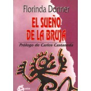 El sueno de la bruja / The Witch's Dream by Florinda Donner