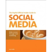 The PayPal Official Insider Guide to Selling with Social Media by Brian Proffitt