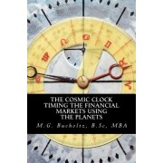 The Cosmic Clock: Timing the Financial Markets Using the Planets