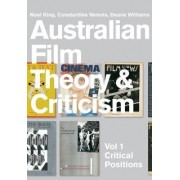 Australian Film Theory and Criticism: v. 1 by Noel King