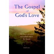 The Gospel of God's Love - Old Testament Sermons by Daniel G Samuels
