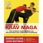 Complete Krav Maga: The Ultimate Guide to Over 200 Self-Defense and Combative Techniques