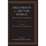 Arguments for a Better World: Essays in Honor of Amartya Sen by Kaushik Basu