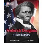 Frederick Douglass: A Slave Biography by Amanda Mitchison