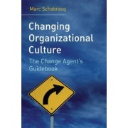 Changing Organizational Culture by Marc J. Schabracq