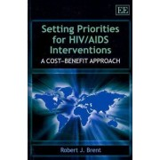 Setting Priorities for HIV/AIDS Interventions by Robert J. Brent