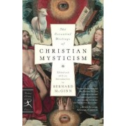 Essential Writings of Christian Mysticism by Bernard McGinn
