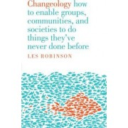 Changeology by Les Robinson