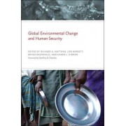 Global Environmental Change and Human Security by Richard A. Matthew