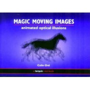 Magic Moving Images: Animated Optical Illusions