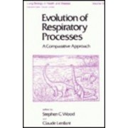 Evolution of Respiratory Processes a Comparative Approach by Claude Lenfant M.D.