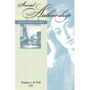 Social Authorship and the Advent of Print by Margaret J. M. Ezell