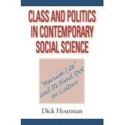 Class and Politics in Contemporary Social Science by Dick Houtman