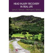 Head Injury Recovery in Real Life by Larry E Schutz