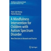 A Mindfulness Intervention for Children with Autism Spectrum Disorders 2015 by Yoon-suk Hwang