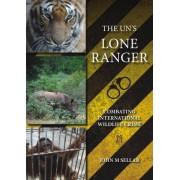 The UN's Lone Ranger by John M. Sellar