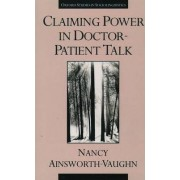 Claiming Power in Doctor-Patient Talk by Nancy Ainsworth-Vaughn