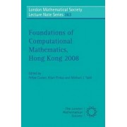 Foundations of Computational Mathematics, Hong Kong 2008 by Felipe Cucker