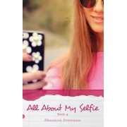 All about My Selfie by Shannon Freeman