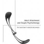 Adult Attachment and Couple Psychotherapy by Christopher Clulow