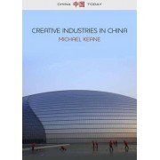 Creative Industries in China by Michael Keane