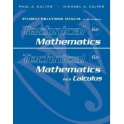 Student Solutions Manual to Accompany Technical Mathematics 6th Edition and Technical Mathematics with Calculus by Paul A. Calter