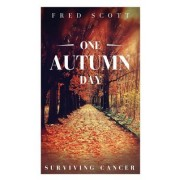 One Autumn Day: Surviving Cancer