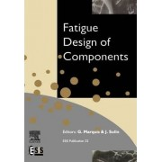 Fatigue Design of Components: Volume 22 by G. Marquis