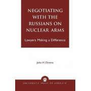 Negotiating with the Russians on Nuclear Arms by John H. Downs