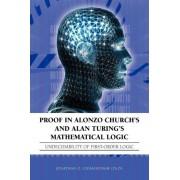 Proof in Alonzo Church's and Alan Turing's Mathematical Logic by Jonathan O. Chimakonam (Ph.D)