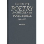 Index to Poetry for Children and Young People, 1982-1987 by G Meredith Blackburn