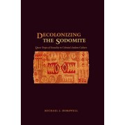 Decolonizing the Sodomite by Michael J. Horswell