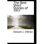 The Best Short Stories of 1917 by Edward J O'Brien