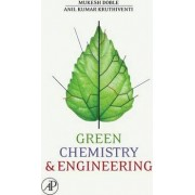Green Chemistry and Engineering by Mukesh Doble