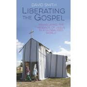 Liberating the Gospel: Translating the Message of Jesus in a Globalised World