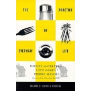 The Practice of Everyday Life: Living and Cooking v.2 by Michel de Certeau