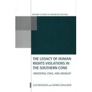 The Legacy of Human Rights Violations in the Southern Cone by Mario Sznajder
