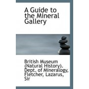 A Guide to the Mineral Gallery by Museum (Natural History) Dept of Miner