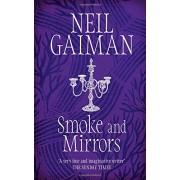 Smoke and Mirrors(Neil Gaiman)
