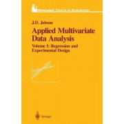 Applied Multivariate Data Analysis: Regression and Experimental Design v. 1 by J. D. Jobson