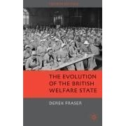 Fraser, D: The Evolution Of The British Welfare State