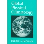 Global Physical Climatology: Volume 56 by Dennis L. Hartmann