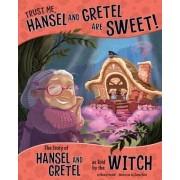 Trust Me, Hansel and Gretel are Sweet! by Nancy Loewen