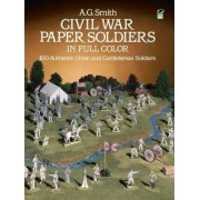 Civil War Paper Soldiers in Full Color by Albert G. Smith