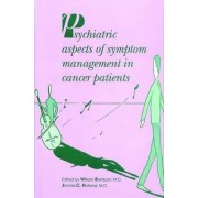 Psychiatric Aspects of Symptom Management in Cancer Patients by William S. Breitbart